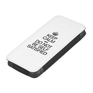 KEEP CALM AND DO NOT BE SELF SATISFIED iPhone 5 POUCH