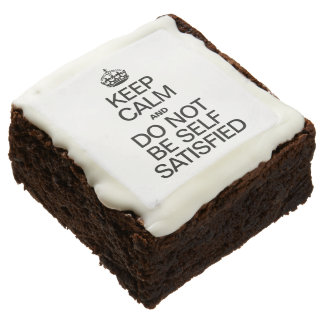 KEEP CALM AND DO NOT BE SELF SATISFIED SQUARE BROWNIE