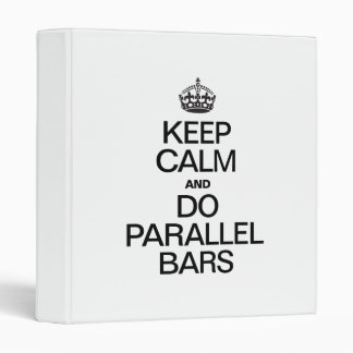 KEEP CALM AND DO PARALLEL BARS BINDERS
