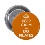 KEEP CALM and do pilates Button