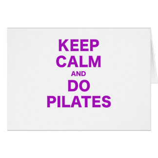Keep Calm and Do Pilates Greeting Card