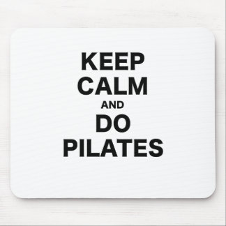 Keep Calm and Do Pilates Mouse Pad