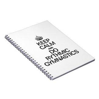 KEEP CALM AND DO RYTHMIC GYMNASTICS NOTEBOOKS