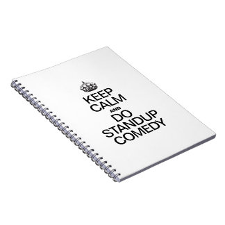 KEEP CALM AND DO STANDUP COMEDY NOTEBOOKS