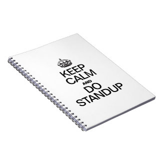 KEEP CALM AND DO STANDUP SPIRAL NOTE BOOKS