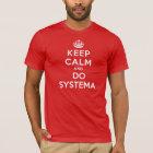Keep Calm and Do Systema T-Shirt