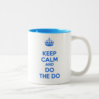 Keep Calm and Do the Do Mug