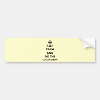 Keep Calm And Do The Locomotion Car Bumper Sticker