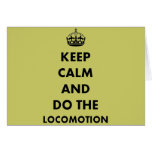 Keep Calm And Do The Locomotion Greeting Cards