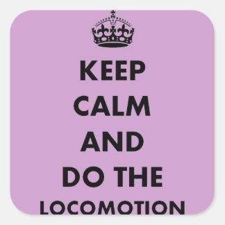 Keep Calm And Do The Locomotion Square Sticker