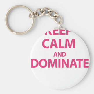 Keep Calm and Dominate Key Chain