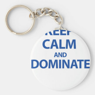 Keep Calm and Dominate Key Chains