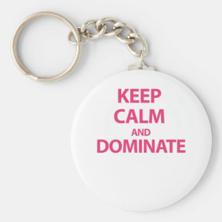 Keep Calm and Dominate Keychains