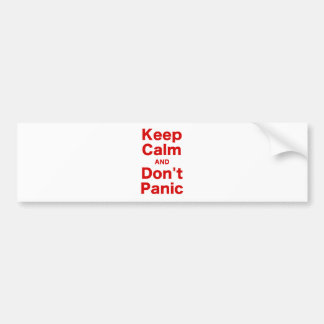 Keep Calm and Don t Panic Bumper Stickers