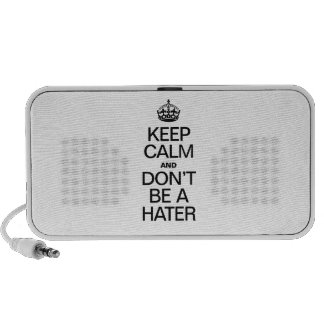KEEP CALM AND DONT BE A HATER SPEAKERS
