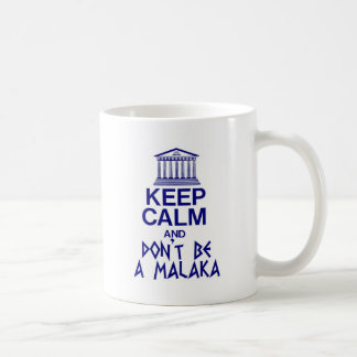 keep calm and don't be a MALAKA Coffee Mug