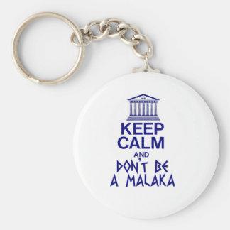 keep calm and don't be a MALAKA Keychain