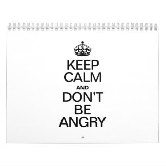 KEEP CALM AND DON'T BE ANGRY CALENDARS