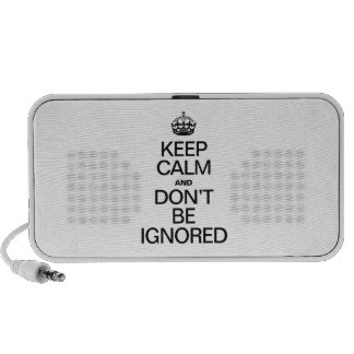 KEEP CALM AND DON'T BE IGNORED SPEAKER SYSTEM