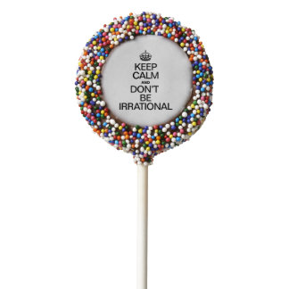 KEEP CALM AND DON'T BE IRRATIONAL CHOCOLATE DIPPED OREO POP