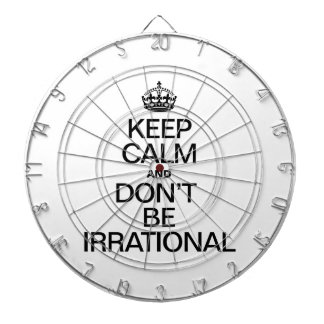 KEEP CALM AND DON'T BE IRRATIONAL DART BOARD