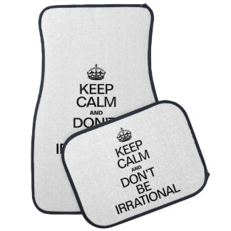 KEEP CALM AND DON'T BE IRRATIONAL FLOOR MAT