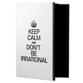 KEEP CALM AND DON'T BE IRRATIONAL iPad AIR COVERS