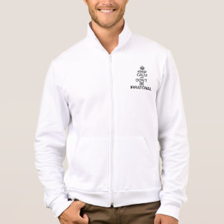 KEEP CALM AND DON'T BE IRRATIONAL JACKET