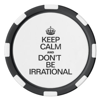 KEEP CALM AND DON'T BE IRRATIONAL POKER CHIP SET