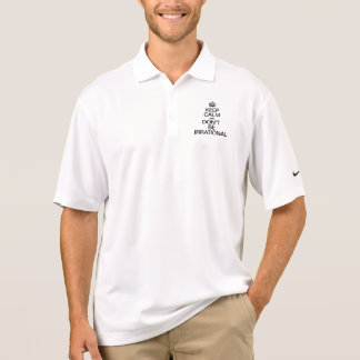 KEEP CALM AND DON'T BE IRRATIONAL POLO SHIRTS