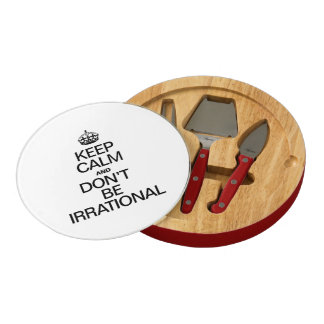 KEEP CALM AND DON'T BE IRRATIONAL ROUND CHEESEBOARD