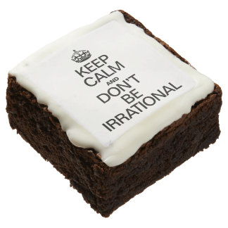 KEEP CALM AND DON'T BE IRRATIONAL SQUARE BROWNIE