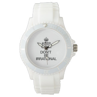 KEEP CALM AND DON'T BE IRRATIONAL WRIST WATCHES