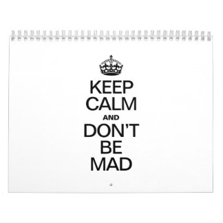 KEEP CALM AND DONT BE MAD WALL CALENDAR