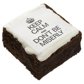 KEEP CALM AND DONT BE MISERLY SQUARE BROWNIE
