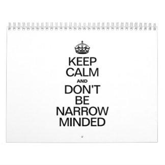 KEEP CALM AND DONT BE NARROW MINDED CALENDAR