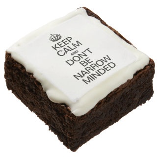 KEEP CALM AND DONT BE NARROW MINDED SQUARE BROWNIE