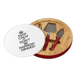 KEEP CALM AND DONT BE NARROW MINDED ROUND CHEESEBOARD