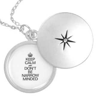 KEEP CALM AND DONT BE NARROW MINDED ROUND LOCKET NECKLACE