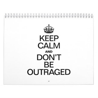 KEEP CALM AND DONT BE OUTRAGED CALENDAR