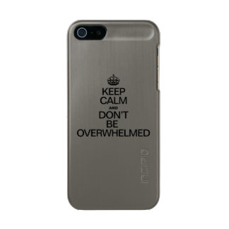 KEEP CALM AND DONT BE OVERWHELMED INCIPIO FEATHER® SHINE iPhone 5 CASE