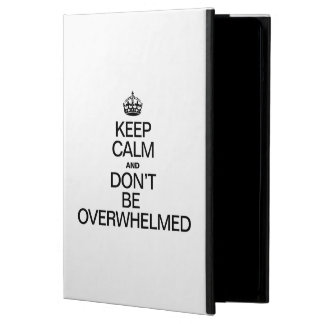 KEEP CALM AND DONT BE OVERWHELMED iPad AIR COVER