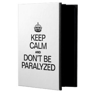KEEP CALM AND DON'T BE PARALYZED COVER FOR iPad AIR