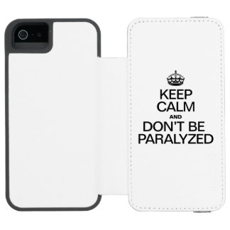KEEP CALM AND DON'T BE PARALYZED INCIPIO WATSON™ iPhone 5 WALLET CASE
