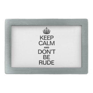 Keep Calm and Don't be Rude