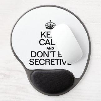 KEEP CALM AND DON'T BE SECRETIVE GEL MOUSEPAD