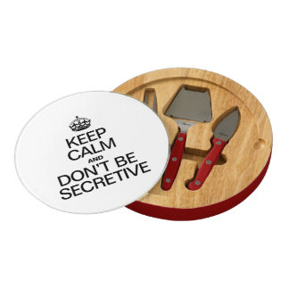 KEEP CALM AND DON'T BE SECRETIVE ROUND CHEESEBOARD