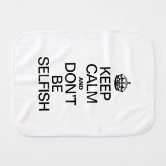 KEEP CALM AND DONT BE SELFISH BURP CLOTH