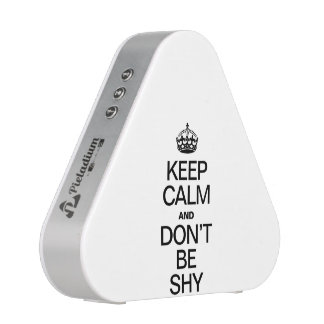 KEEP CALM AND DON'T BE SHY BLUETOOTH SPEAKER