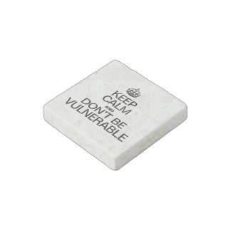 KEEP CALM AND DON'T BE VULNERABLE STONE MAGNET